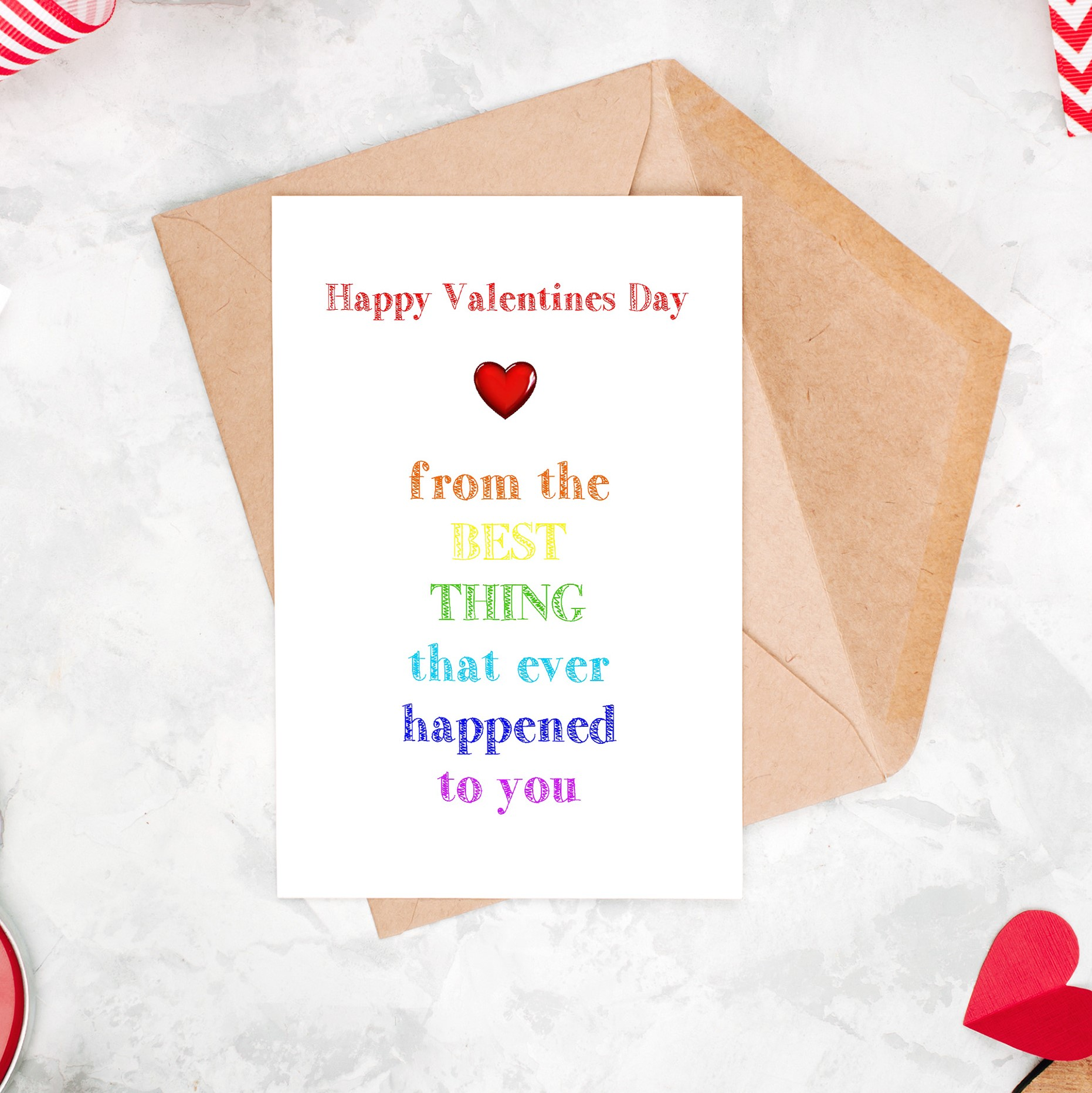 Valentines Day Best Thing That Ever Happened To You Card